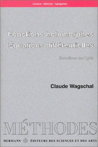 Fonctions holomorphes - Equations diffrentielles : Exercices corrigs