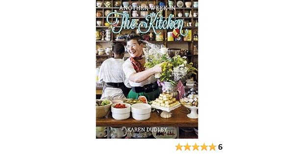Another Week In The Kitchen Dudley Karen Amazon De Bucher