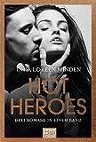 Hot Heroes: Drei Romane in einem Band.