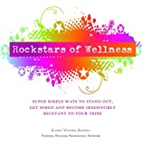 Rockstars of Wellness: Super Simple Ways to Stand Out, Get Hired and Become Irresistibly Relevant to Your Tribe (English Edition)