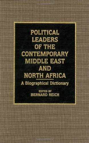 Political Leaders of the Contemporary Middle East and North Africa: A Biographical Dictionary by Bernard Reich (1990-02-21)