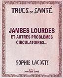 Telecharger Livres Jambes lourdes et autres problemes circulatoires (PDF,EPUB,MOBI) gratuits en Francaise