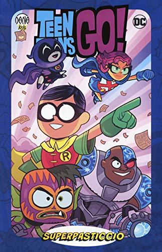 Superpasticcio! Teen Titans go!