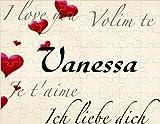 Puzzle bedruckt mit I love you, Ich liebe dich, je t'aime, Volim te Vanessa oder Wunschnamen