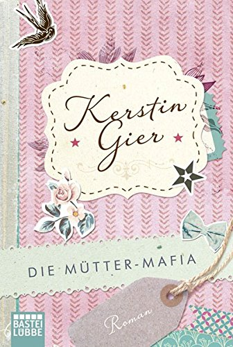 Buchcover Die Mütter-Mafia: Roman