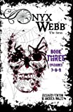 Onyx Webb: Book Three: Episodes 7, 8, 9 by Richard Fenton (2015-10-22)
