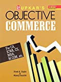 Objective Commerce (for CA, ICWA, CS, MBA, M.Com. etc.)