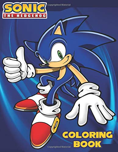 Sonic The Hedgehog Coloring Book: Great Sonic Coloring Book for Kids and Adults (Children Age 3-12+) -