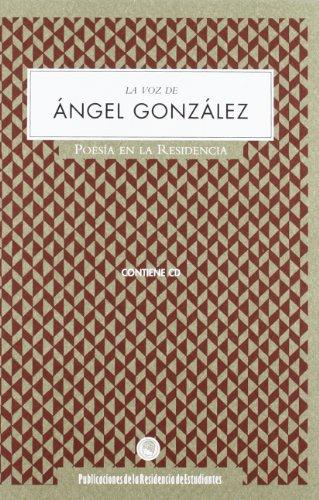 Voz de angel González, la (Poesia En La Residencia)