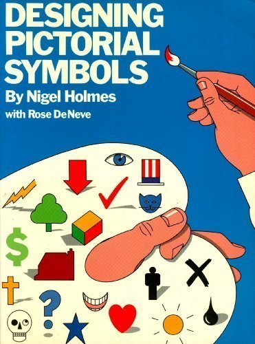 Designing Pictorial Symbols by Nigel Holmes (1990-04-12)