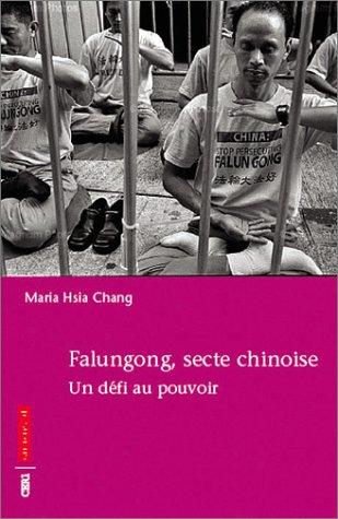 Falungong, secte chinoise : Un défi au pouvoir