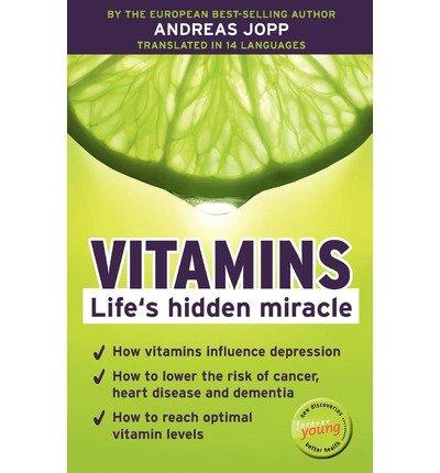 Jopp, Andreas [ Vitamins. Lifes Hidden Miracle. ] [ VITAMINS. LIFES HIDDEN MIRACLE. ] Mar - 2012 { Paperback }