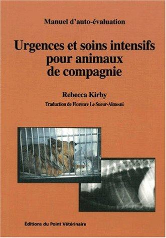 Urgences et soins intensifs pour animaux de compagnie. Manuel d'auto-évaluation