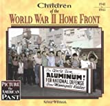 Children of the World War II Home Front (Picture the American Past) by Sylvia Whitman (2001-03-02)