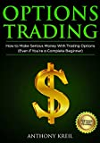 Options Trading: The #1 Options Trading Quick Start Guide to Learn the Best Trading Strategies to 10x Your Profits (Bonus Beginner lessons: How to understand ... Pricing and Much More!) (English Edition)