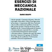 Esercizi di Meccanica Razionale: Coedizione Pàtron - in riga edizioni (in riga ingegneria Vol. 48)