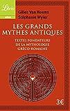 Les Grands Mythes antiques : Les textes fondateurs de la mythologie gréco-romaine