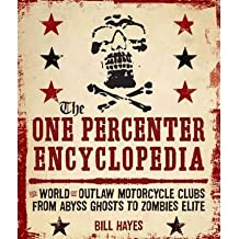 [{ The One Percenter Encyclopedia: The World of Outlaw Motorcycle Clubs from Abyss Ghosts to Zombies Elite [ THE ONE PERCENTER ENCYCLOPEDIA: THE WORLD OF OUTLAW MOTORCYCLE CLUBS FROM ABYSS GHOSTS TO ZOMBIES ELITE ] By Hayes, Bill ( Author )Dec-30-2011 Paperback By Hayes, Bill ( Author ) Dec - 30- 2011 ( Paperback ) } ]