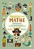 Piraten ahoi! Die verwegenen Abenteuer von Dezimalen, Brüchen und Prozenten: Verrückt nach Mathe. Mathe-Übungsbuch für Grundschul-Kinder ab 10 Jahren. Inklusive Lösungen und Sticker