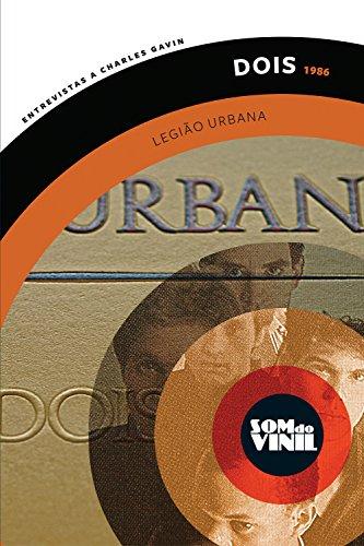 Legião Urbana, Dois: Som do Vinil, entrevistas a Charles Gavin (Portuguese Edition) por Charles Gavin