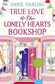 True Love at the Lonely Hearts Bookshop by [Darling, Annie]