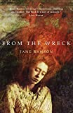 Front cover for the book From the Wreck by Jane Rawson
