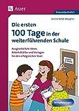 Die ersten 100 Tage in der weiterführenden Schule: Ausgearbeitete Ideen, Arbeitsblätter und Vorlagen für den erfolgreichen Start (5. bis 10. Klasse)