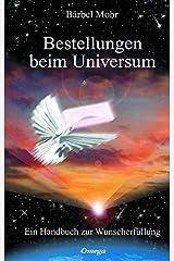 Bestellungen beim Universum. Ein Handbuch zur Wunscherfüllung Gebundene Ausgabe