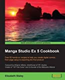 Manga Studio Ex 5 Cookbook by Elizabeth Staley (2015-09-28)