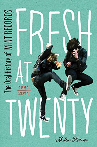 Fresh at Twenty: The Oral History of Mint Records - Oral Mint