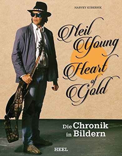 Neil Young: Heart of Gold: Die Chronik in Bildern