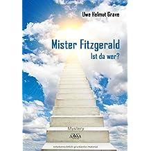 Mister Fitzgerald: Ist da wer?