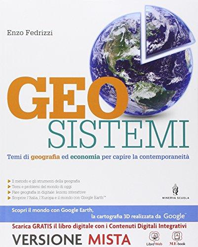 Geosistemi. Per le Scuole superiori. Con e-book. Con espansione online
