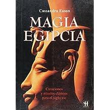 Magia Egipcia (Hermeticaciencia Oculta)