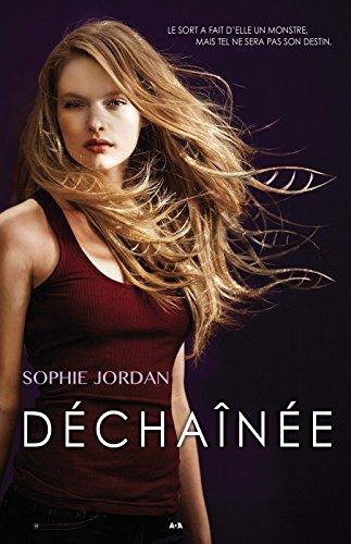 Déchaînée: Indésirable - Tome 2 par Sophie Jordan