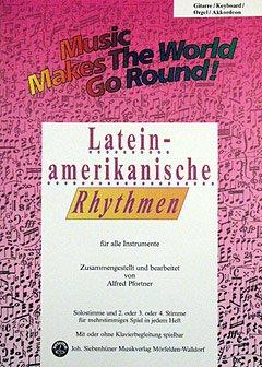 LATEINAMERIKANISCHE RHYTHMEN - arrangiert für Akkordeon [Noten / Sheetmusic] Komponist: PFORTNER ALFRED aus der Reihe: MUSIC MAKES THE WORLD GO ROUND