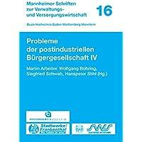 Probleme Der Postindustriellen Bürgergesellschaft: 4