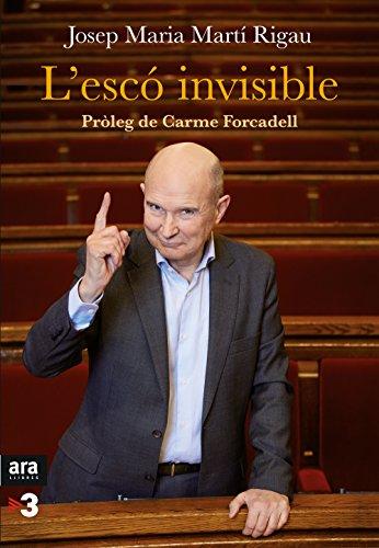 L'escó invisible (Catalan Edition) por Josep Maria Martí Rigau