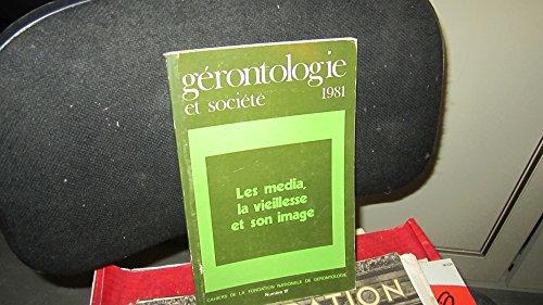 Cahiers de la fondation nationale de gérontologie,N°17 / les média,la vieillesse et son image,1981