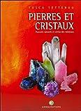Pierres et Cristaux : Pouvoirs naturels et Vertus ..