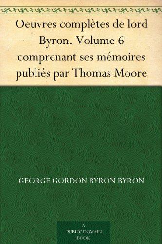 Couverture du livre Oeuvres complètes de lord Byron. Volume 6 comprenant ses mémoires publiés par Thomas Moore