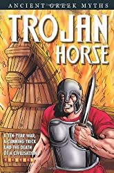 The Trojan Horse (Ancient Greek Myths and Legends)