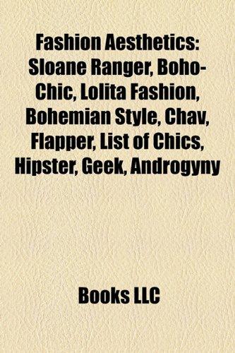 fashion-aesthetics-sloane-ranger-boho-chic-bohemian-style-flapper-lolita-fashion-hipster-chav-androg