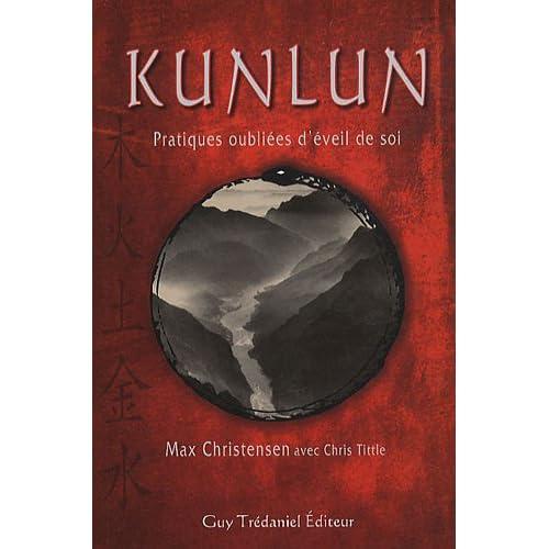 Kunlun : Pratiques oubliées d'éveil de soi