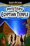 Front cover for the book MYSTERY OF THE EGYPTIAN TEMPLE: Adventure Books For Kids Ages 9-12 (Zet Mystery Case Book 3) by Scott Peters