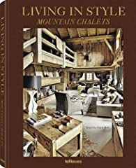 Living in Style Mountain Chalets par Gisela Rich