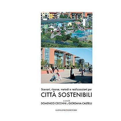 Scenari, Risorse, Metodi E Realizzazioni Per Città Sostenibili