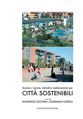 Scenari, risorse, metodi e realizzazioni per città sostenibili (Giordana Kunst)