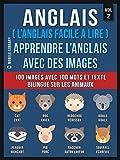 Anglais ( L'Anglais facile a lire ) - Apprendre L'Anglais Avec Des Images (Vol 2): 100 images avec 100 mots et texte bilingue sur les animaux (Foreign Language Learning Guides)