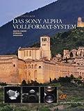 Das Sony Alpha Vollformat-System